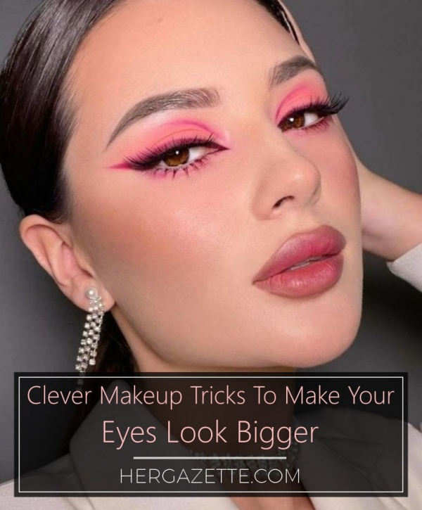 Clever Makeup Tricks To Make Your Eyes Look Bigger